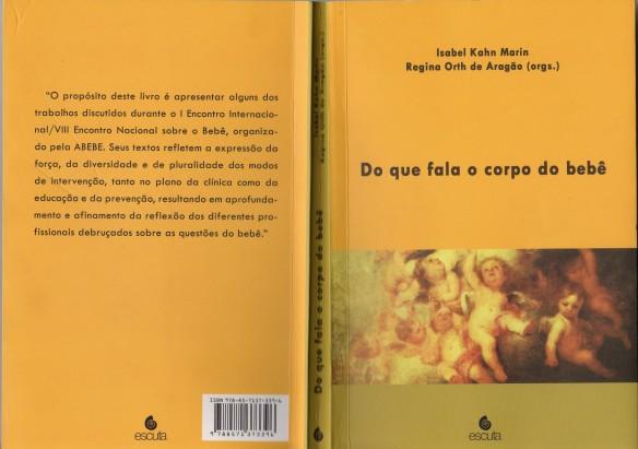 MARIN, Isabel Kahn e ARAGÃO, Regina Orth de (orgs.). Do que fala o corpo do bebê. São Paulo: Editora Escuta, 2013.